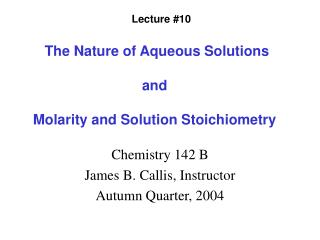The Nature of Aqueous Solutions  and   Molarity and Solution Stoichiometry