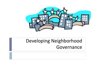 Developing Neighborhood Governance