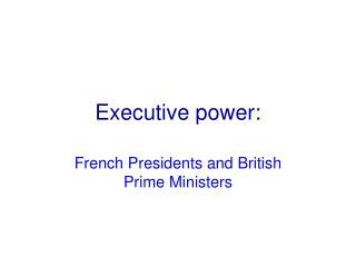 Executive power: