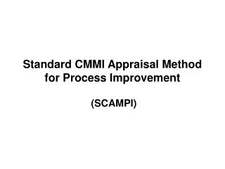 Standard CMMI Appraisal Method for Process Improvement