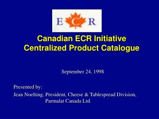 Canadian ECR Initiative Centralized Product Catalogue
