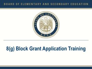 8g Block Grant Application Training