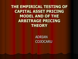 THE EMPIRICAL TESTING OF CAPITAL ASSET PRICING MODEL AND OF THE ARBITRAGE PRICING THEORY
