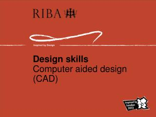 Design skills Computer aided design CAD