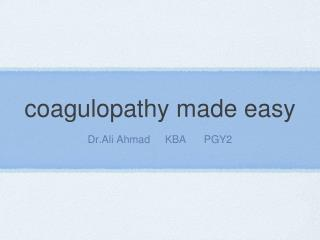 Coagulopathy made easy