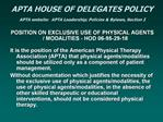 APTA HOUSE OF DELEGATES POLICY APTA website:  APTA Leadership; Policies  Bylaws, Section I