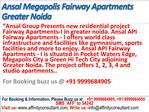 Ansal Greater Noida Property @ 09999684955 @ Ansal Fairway A