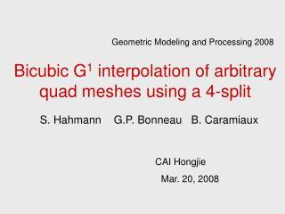 Bicubic G1 interpolation of arbitrary quad meshes using a 4-split