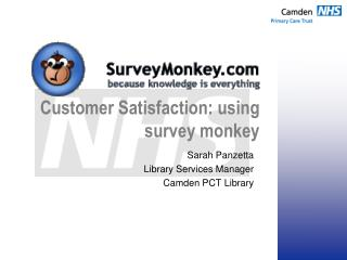 Customer Satisfaction: using survey monkey