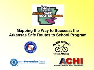 Mapping the Way to Success: the  Arkansas Safe Routes to School Program