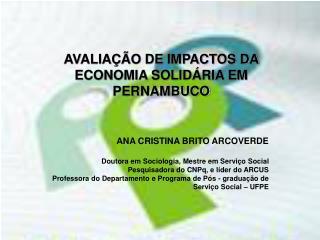 AVALIA  O DE IMPACTOS DA ECONOMIA SOLID RIA EM PERNAMBUCO