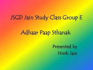 JSGD Jain Study Class Group E