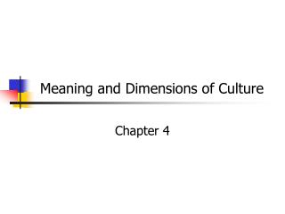 Meaning and Dimensions of Culture