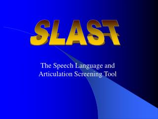 The Speech Language and Articulation Screening Tool