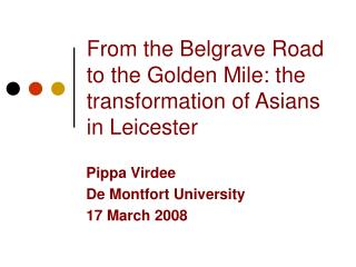From the Belgrave Road to the Golden Mile: the transformation of Asians in Leicester
