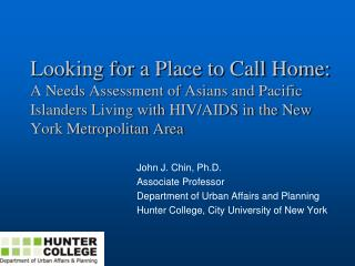 Looking for a Place to Call Home: A Needs Assessment of Asians and Pacific Islanders Living with HIV
