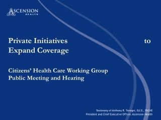 Private Initiatives                                      to Expand Coverage  Citizens  Health Care Working Group