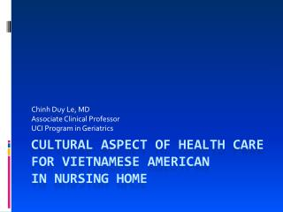 Cultural Aspect of Health Care For Vietnamese American In Nursing Home