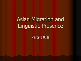 Asian Migration and Linguistic Presence