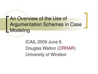 An Overview of the Use of Argumentation Schemes in Case Modeling