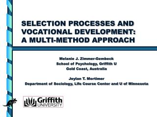 SELECTION PROCESSES AND VOCATIONAL DEVELOPMENT:  A MULTI-METHOD APPROACH