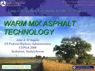 John A. D Angelo US Federal Highway Administration CUPGA 2008 Saskatoon, Saskatchewan