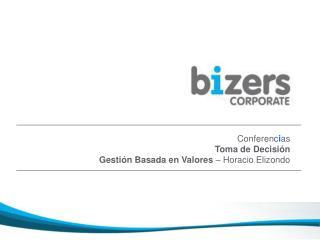 Conferencias Toma de Decisi n Gesti n Basada en Valores   Horacio Elizondo