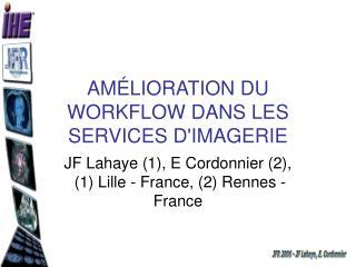 AM LIORATION DU WORKFLOW DANS LES SERVICES DIMAGERIE