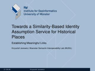 Towards a Similarity-Based Identity Assumption Service for Historical Places