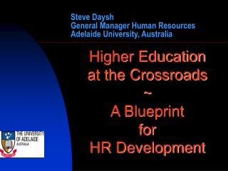 Steve Daysh General Manager Human Resources Adelaide University, Australia