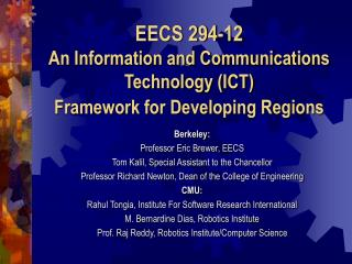 EECS 294-12 An Information and Communications Technology ICT Framework for Developing Regions