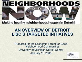 Detroit LISC s Neighborhoods NOW Campaign