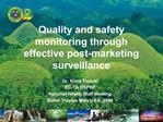 Quality and safety monitoring through effective post-marketing surveillance