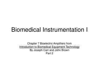 Biomedical Instrumentation I