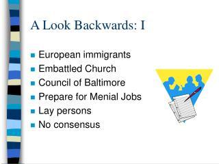A Look Backwards: I
