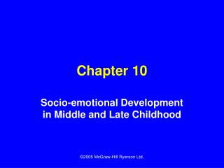 Socio-emotional Development in Middle and Late Childhood