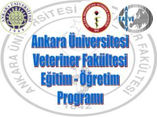 Ankara  niversitesi Veteriner Fak ltesi Egitim -  gretim Programi