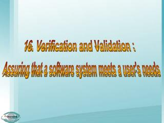 16. Verification and Validation :
