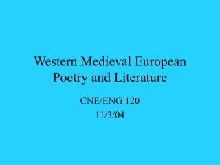 Western Medieval European Poetry and Literature