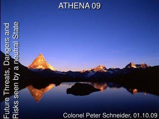 Colonel Peter Schneider, 01.10.09