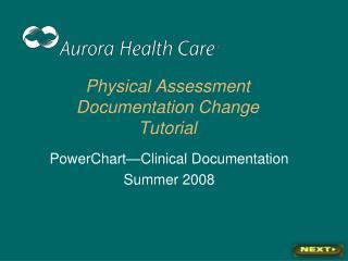 Physical Assessment Documentation Change Tutorial