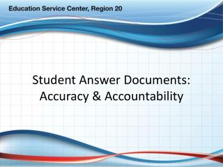 Student Answer Documents: Accuracy  Accountability