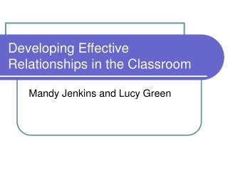 Developing Effective Relationships in the Classroom