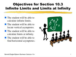 Objectives for Section 10.3  Infinite Limits and Limits at Infinity