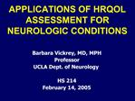 APPLICATIONS OF HRQOL ASSESSMENT FOR NEUROLOGIC CONDITIONS