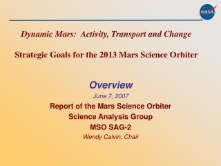 Dynamic Mars:  Activity, Transport and Change  Strategic Goals for the 2013 Mars Science Orbiter