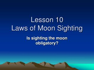 Lesson 10 Laws of Moon Sighting