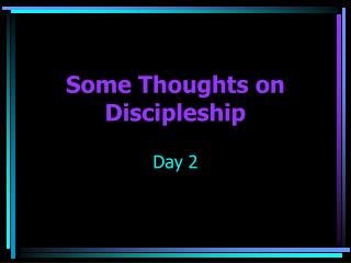 Some Thoughts on  Discipleship