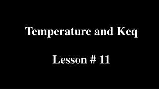 Temperature and Keq  Lesson  11