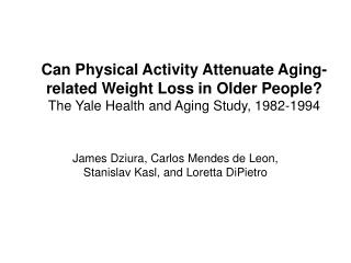 Can Physical Activity Attenuate Aging-related Weight Loss in Older People  The Yale Health and Aging Study, 1982-1994